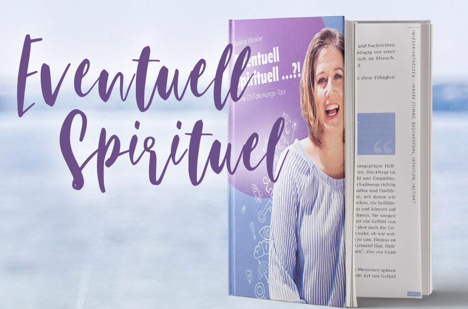 """Saskia Winkler ist Trainerin, Mentorin, Speakerin und auch Autorin. Werfen Sie einen Blick in ihr neues Buch """"Eventuell Spirituell"""""""""""